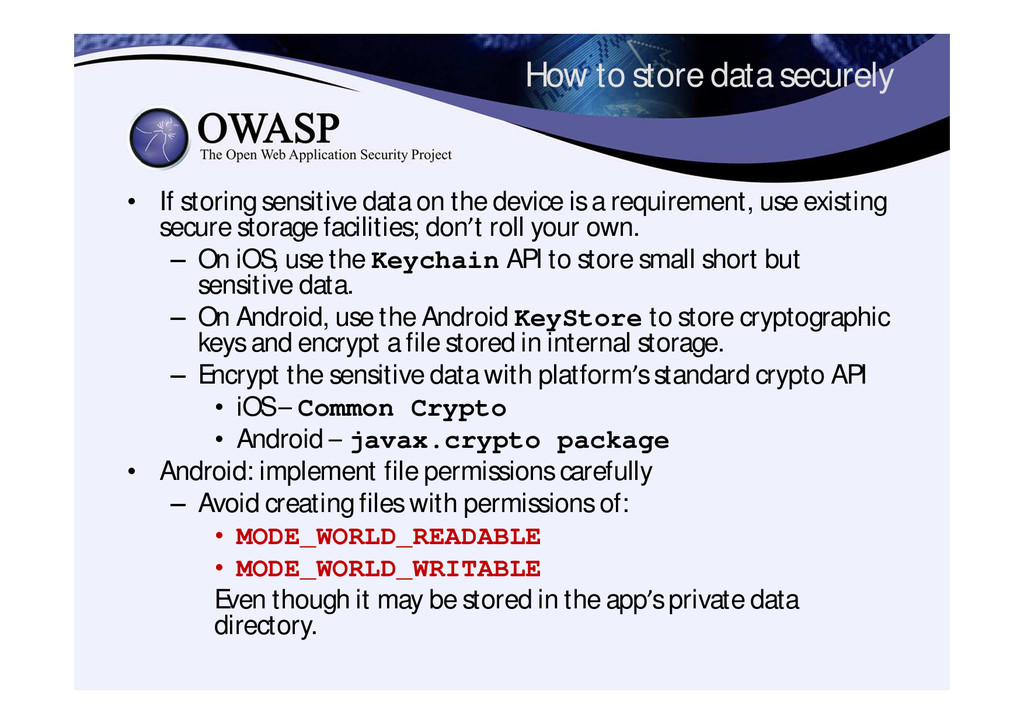 How to store data securely • If storing sensiti...
