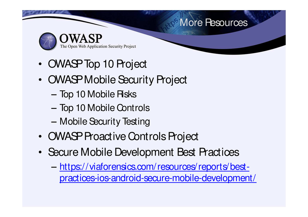 More Resources • OWASP Top 10 Project • OWASP M...