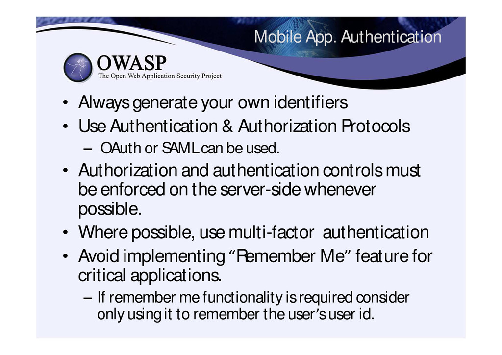 Mobile App. Authentication • Always generate yo...