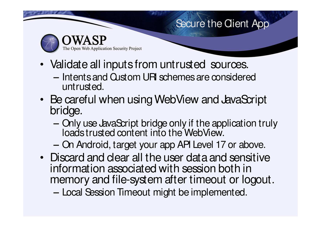 Secure the Client App • Validate all inputs fro...