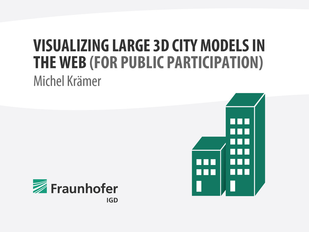 VISUALIZING LARGE 3D CITY MODELS IN THE WEB (FO...