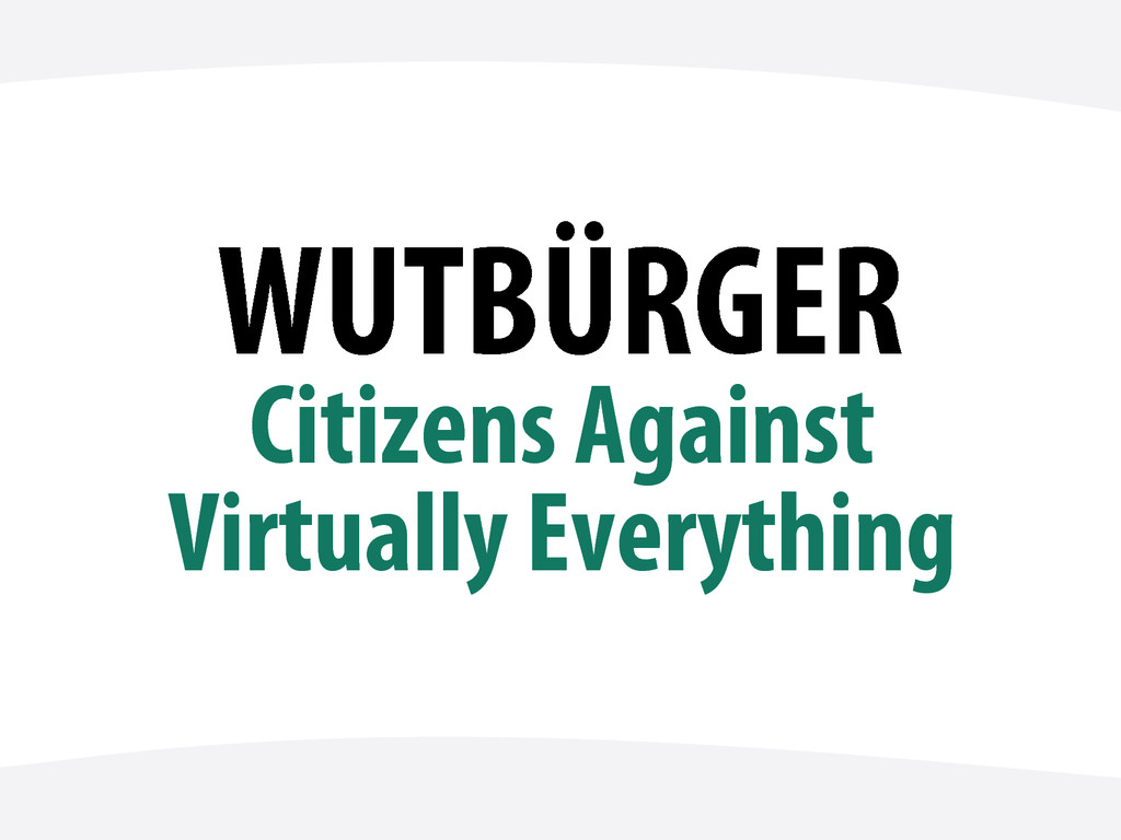 WUTBÜRGER Citizens Against Virtually Everything
