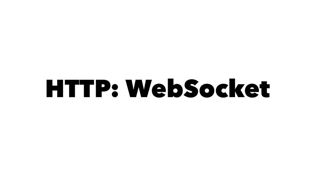 HTTP: WebSocket