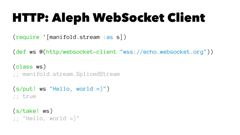 HTTP: Aleph WebSocket Client (require '[manifol...