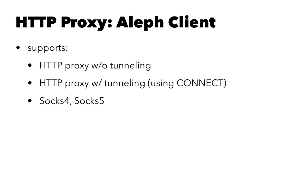 HTTP Proxy: Aleph Client • supports: • HTTP pro...