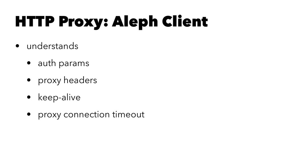 HTTP Proxy: Aleph Client • understands • auth p...