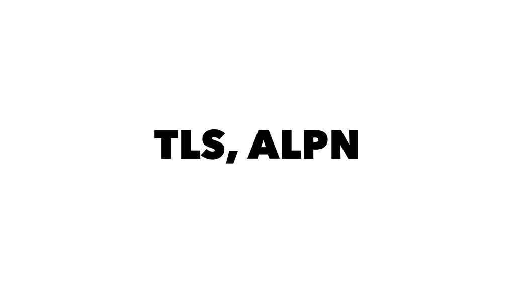 TLS, ALPN