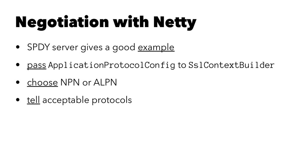 Negotiation with Netty • SPDY server gives a go...