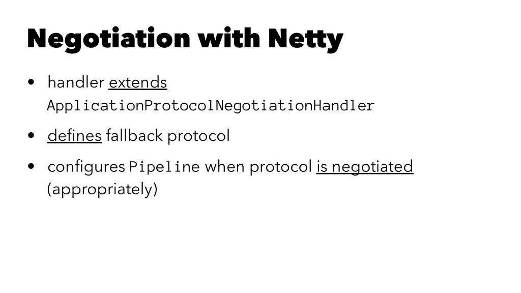 Negotiation with Netty • handler extends Applic...