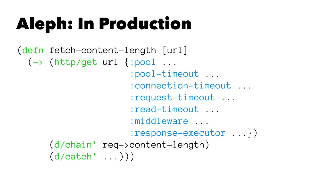 Aleph: In Production (defn fetch-content-length...