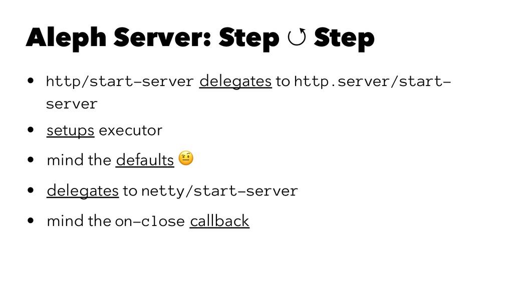 Aleph Server: Step ↺ Step • http/start-server d...