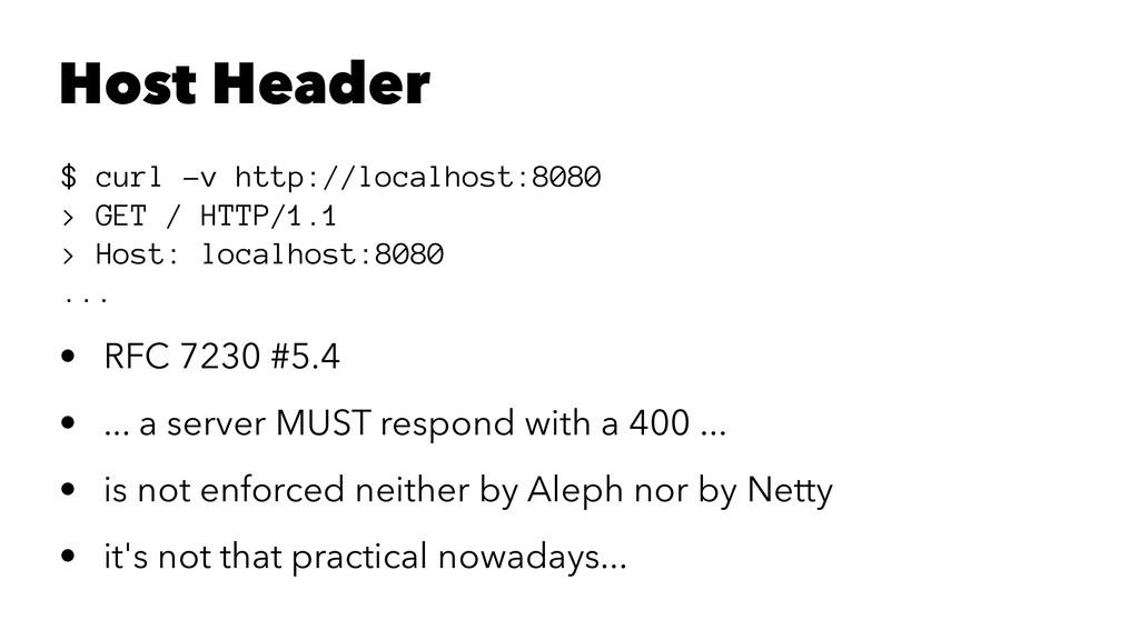Host Header $ curl -v http://localhost:8080 > G...