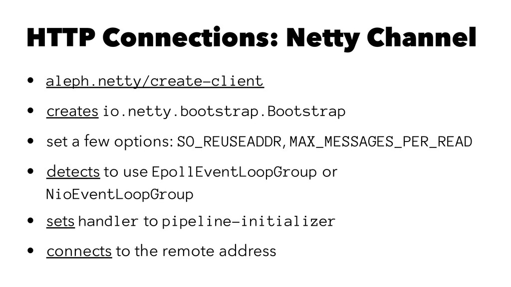 HTTP Connections: Netty Channel • aleph.netty/c...
