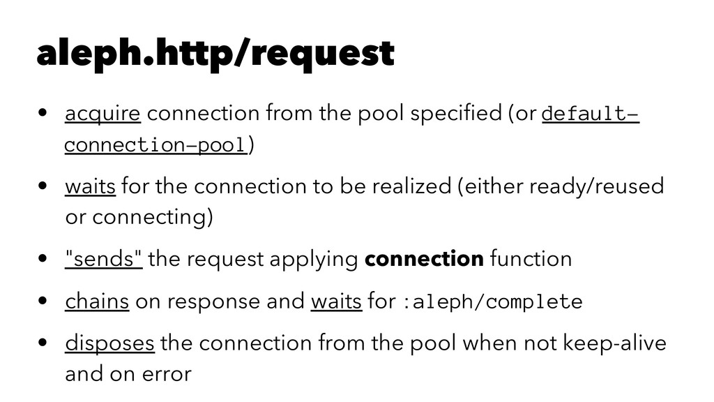 aleph.http/request • acquire connection from th...