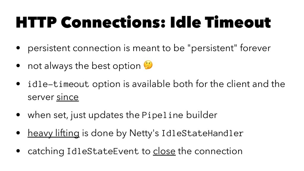 HTTP Connections: Idle Timeout • persistent con...