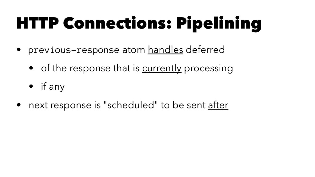HTTP Connections: Pipelining • previous-respons...