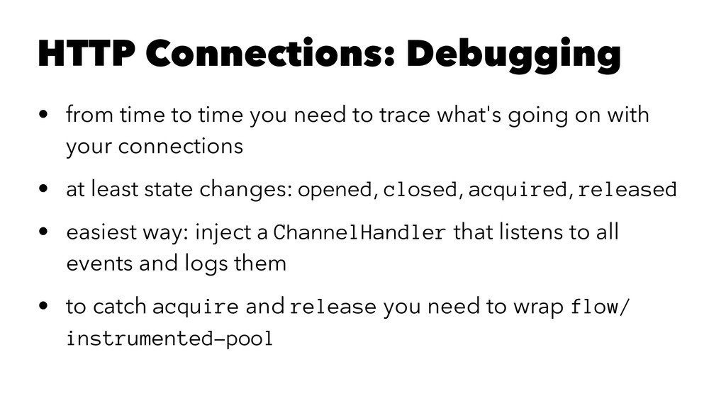 HTTP Connections: Debugging • from time to time...