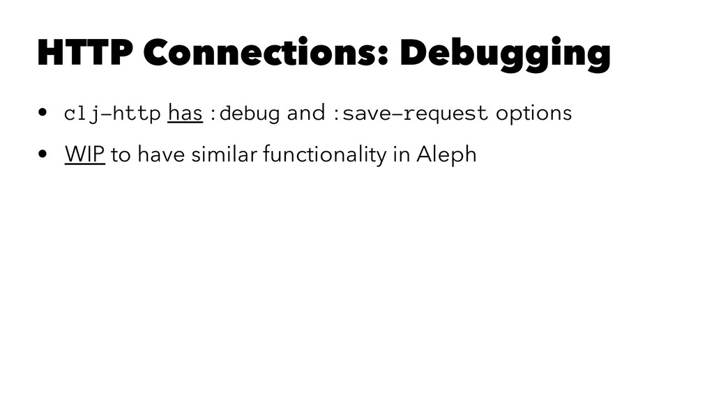 HTTP Connections: Debugging • clj-http has :deb...