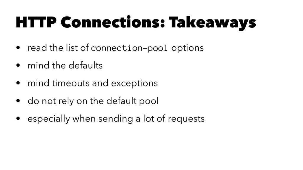 HTTP Connections: Takeaways • read the list of ...