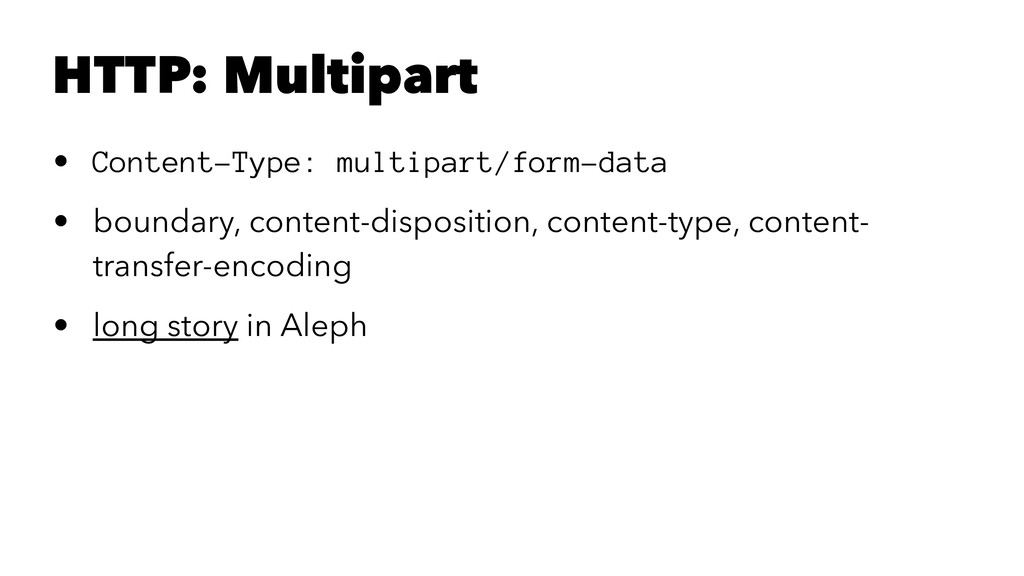 HTTP: Multipart • Content-Type: multipart/form-...