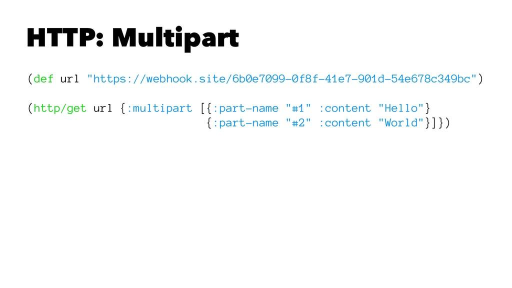 "HTTP: Multipart (def url ""https://webhook.site/..."