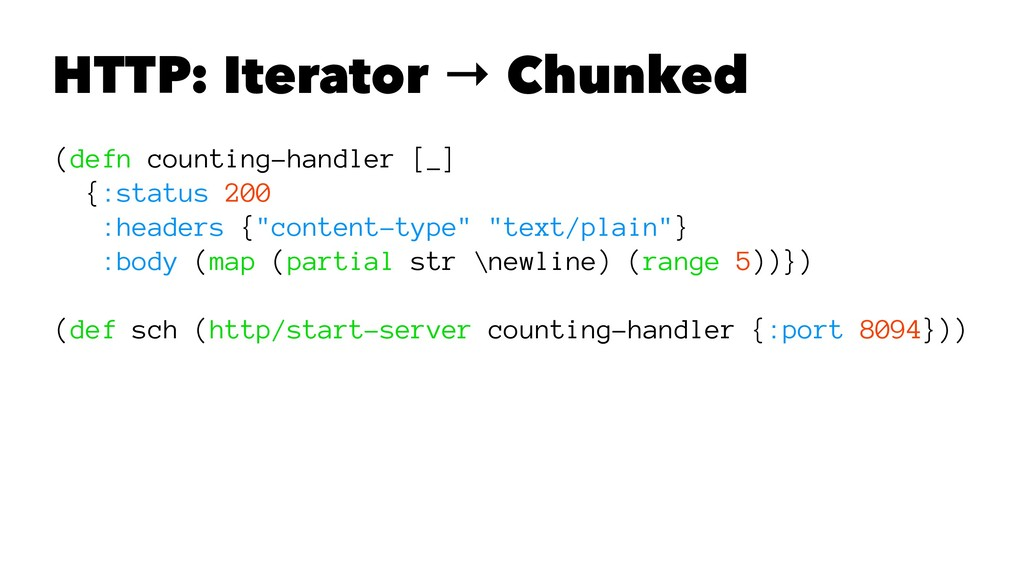 HTTP: Iterator → Chunked (defn counting-handler...