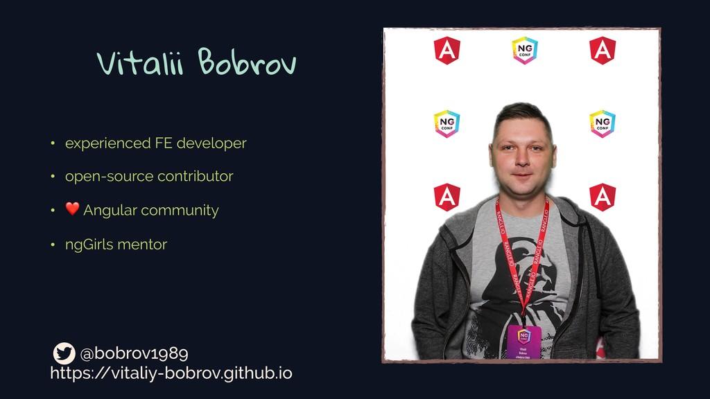 Vitalii Bobrov • experienced FE developer • ope...