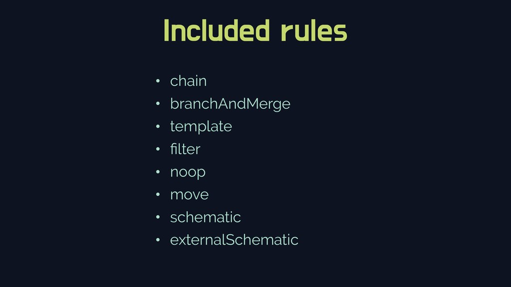 Included rules • chain • branchAndMerge • templ...