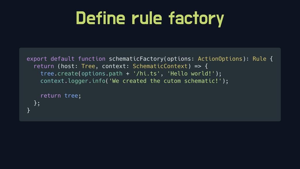 Define rule factory