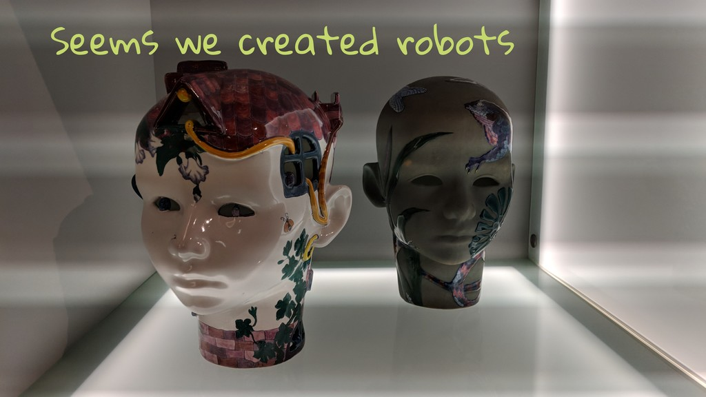 Seems we created robots
