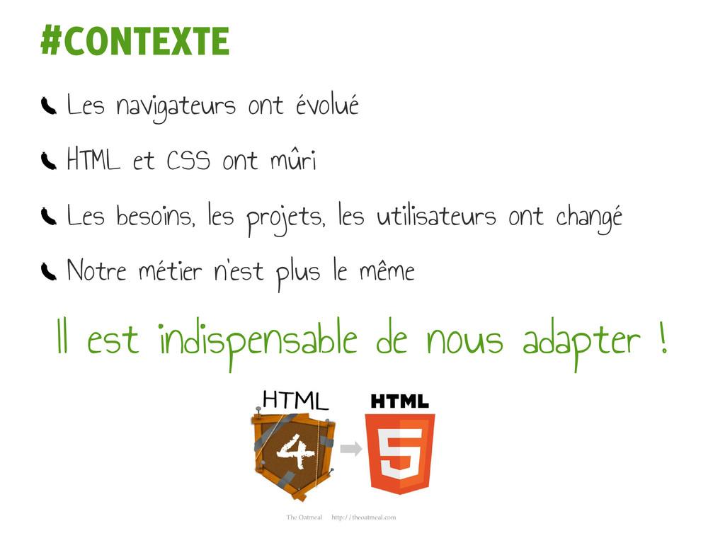 Les navigateurs ont évolué HTML et CSS ont mûri...