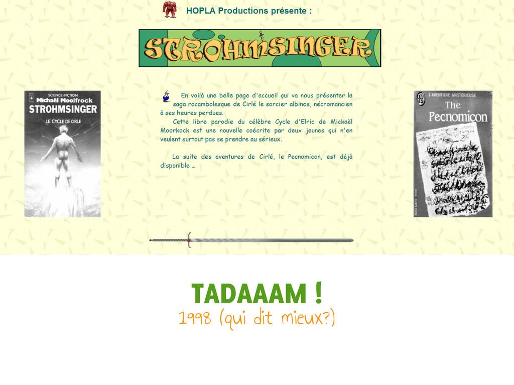 TADAAAM ! 1998 (qui dit mieux?)