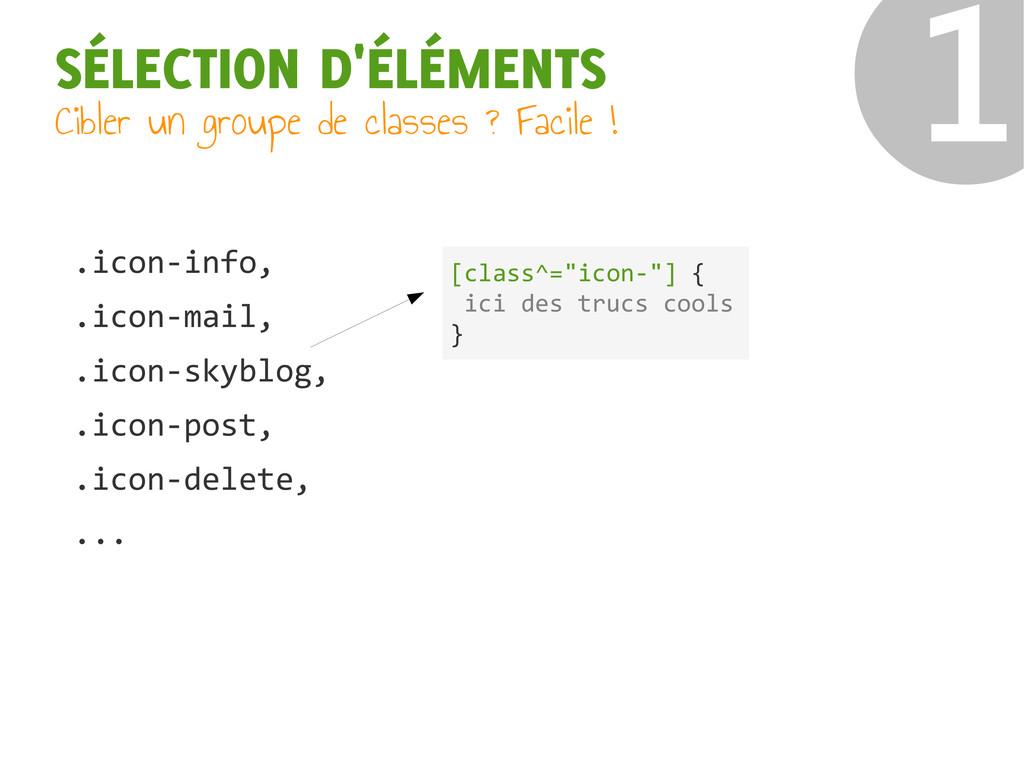 "❶ [class^=""icon-""] { ici des trucs cools } .ico..."