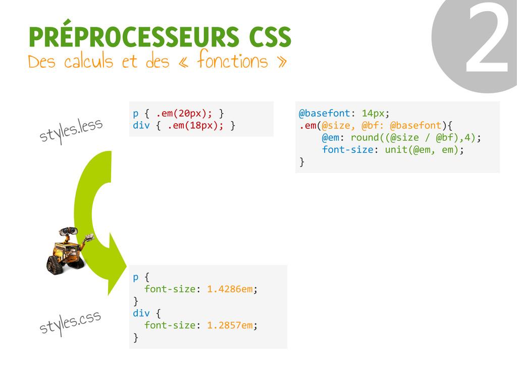 PRÉPROCESSEURS CSS Des calculs et des « fonctio...
