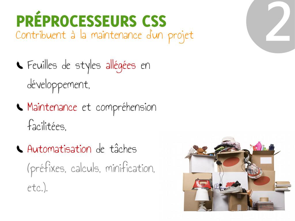 PRÉPROCESSEURS CSS Contribuent à la maintenance...