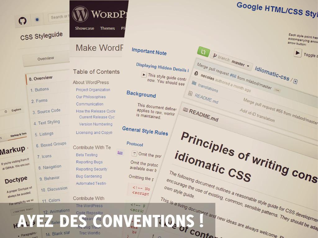 AYEZ DES CONVENTIONS !