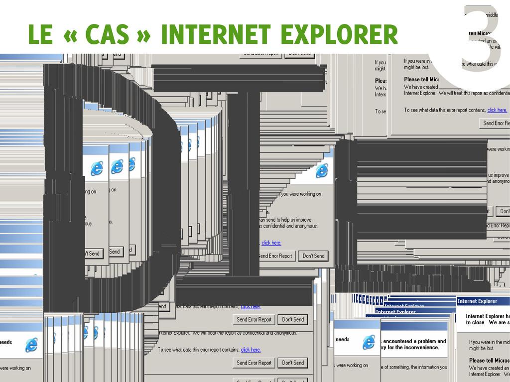 LE « CAS » INTERNET EXPLORER ❸