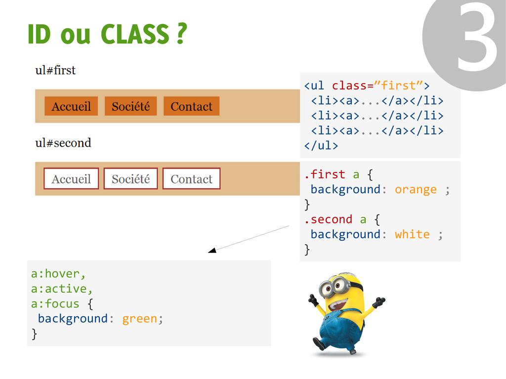 ID ou CLASS ? <ul class=″first″> <li><a>...</a>...