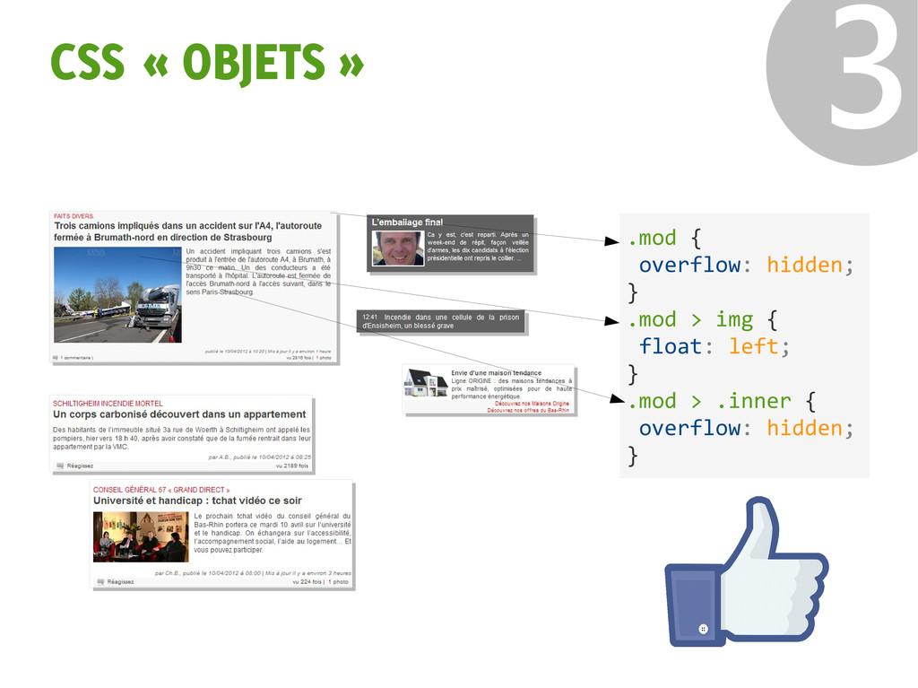 CSS « OBJETS » ❸ .mod { overflow: hidden; } .mo...