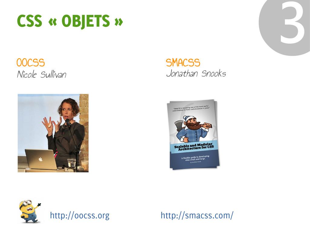 CSS « OBJETS » ❸ OOCSS Nicole Sullivan SMACSS J...