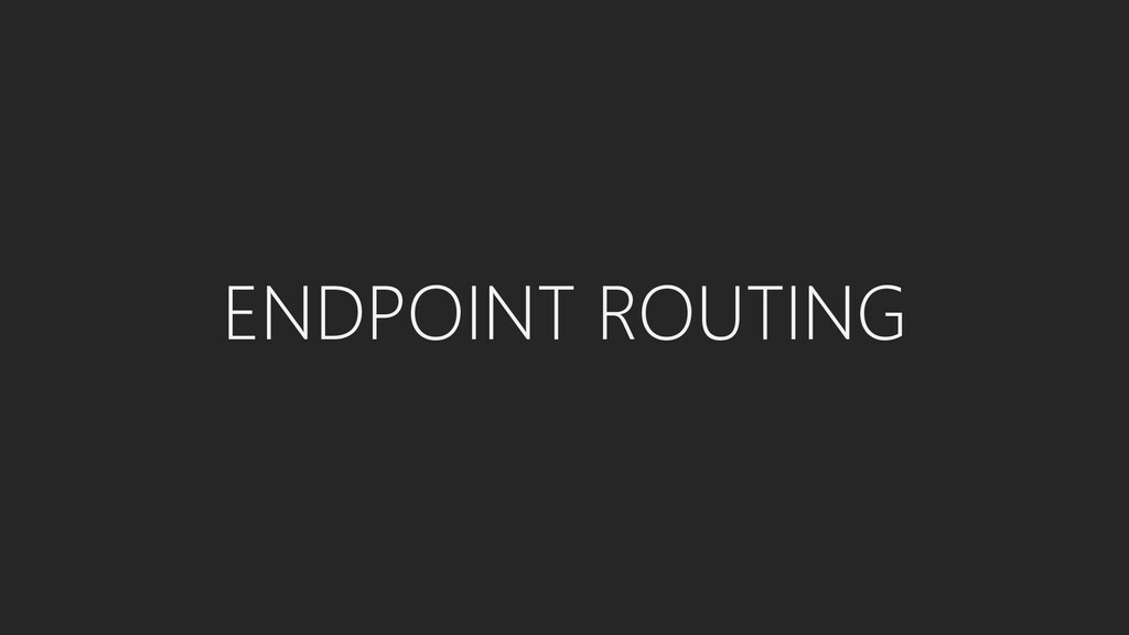 ENDPOINT ROUTING