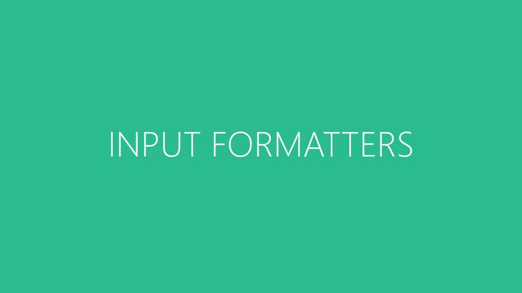 INPUT FORMATTERS