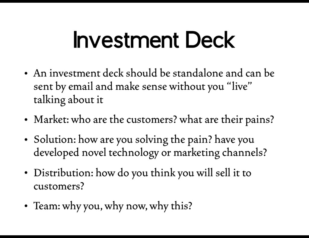 Investment Deck • An investment deck should be ...