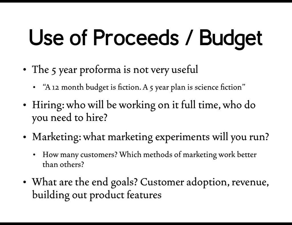 Use of Proceeds / Budget • The 5 year proforma ...