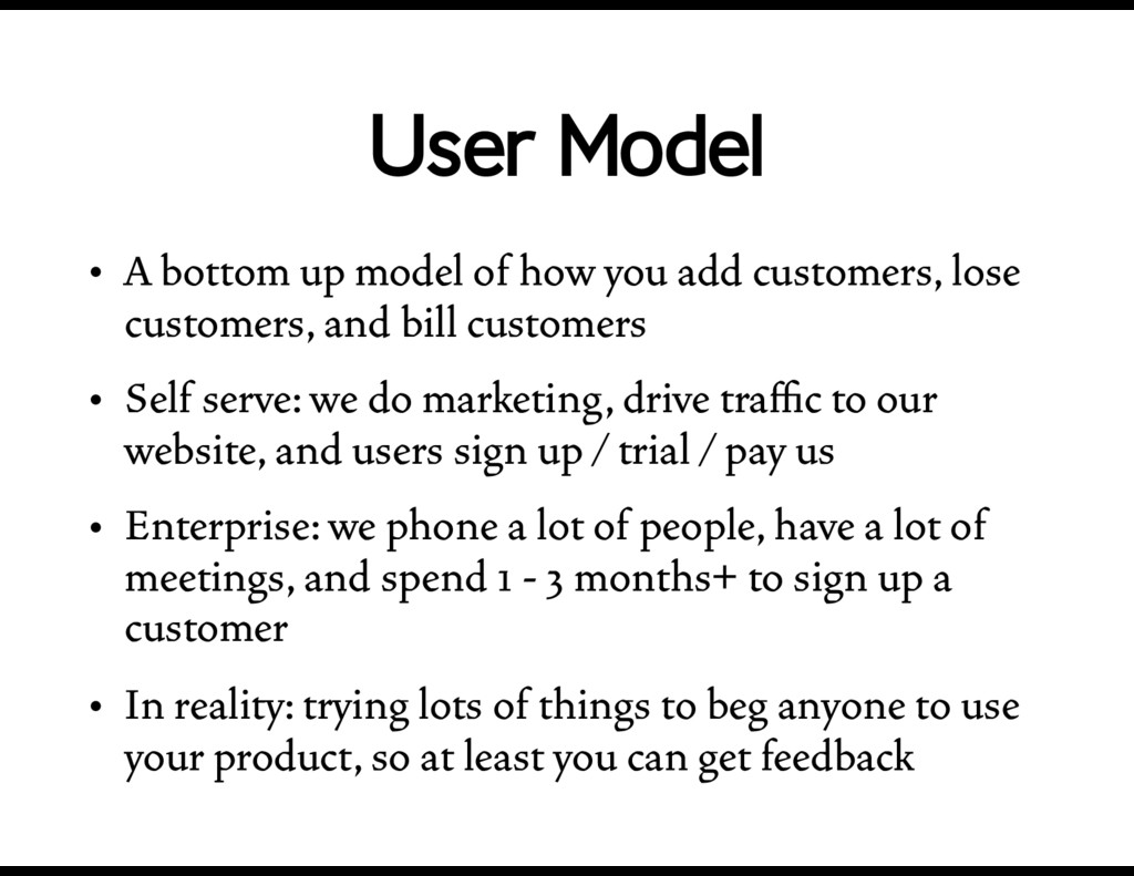User Model • A bottom up model of how you add c...