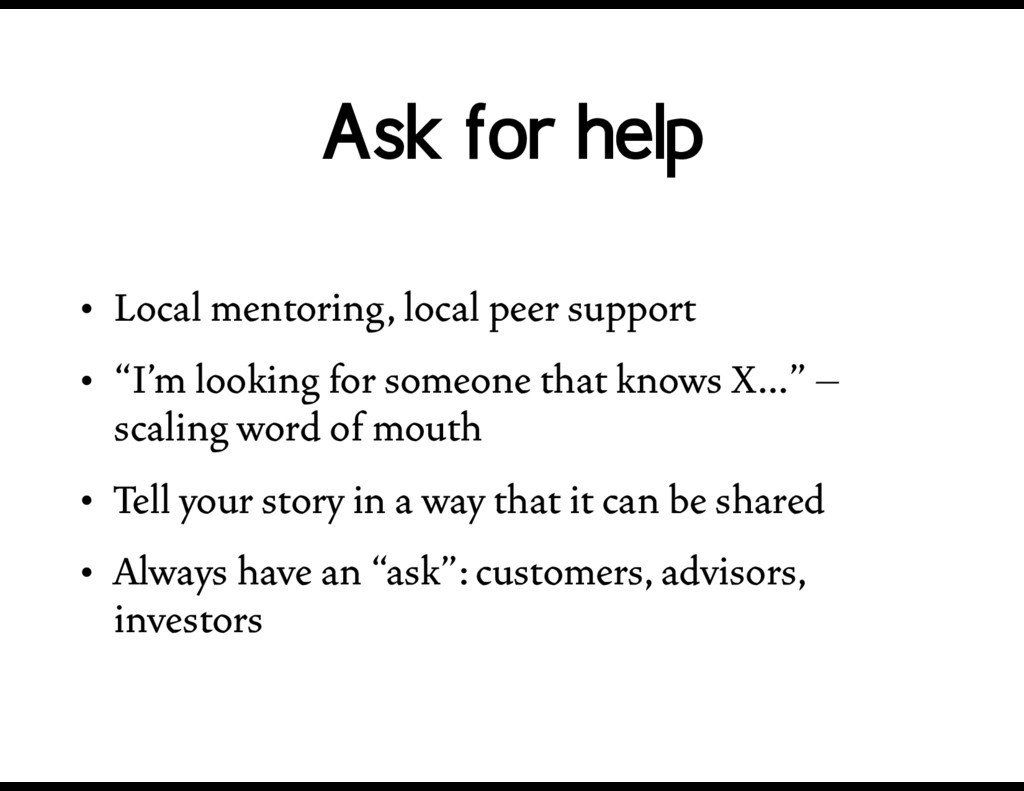 Ask for help • Local mentoring, local peer supp...
