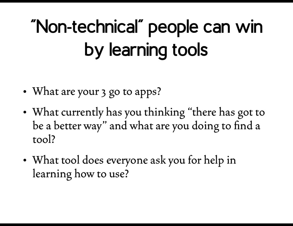"""Non-technical"" people can win by learning tool..."