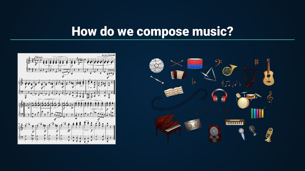 How do we compose music?