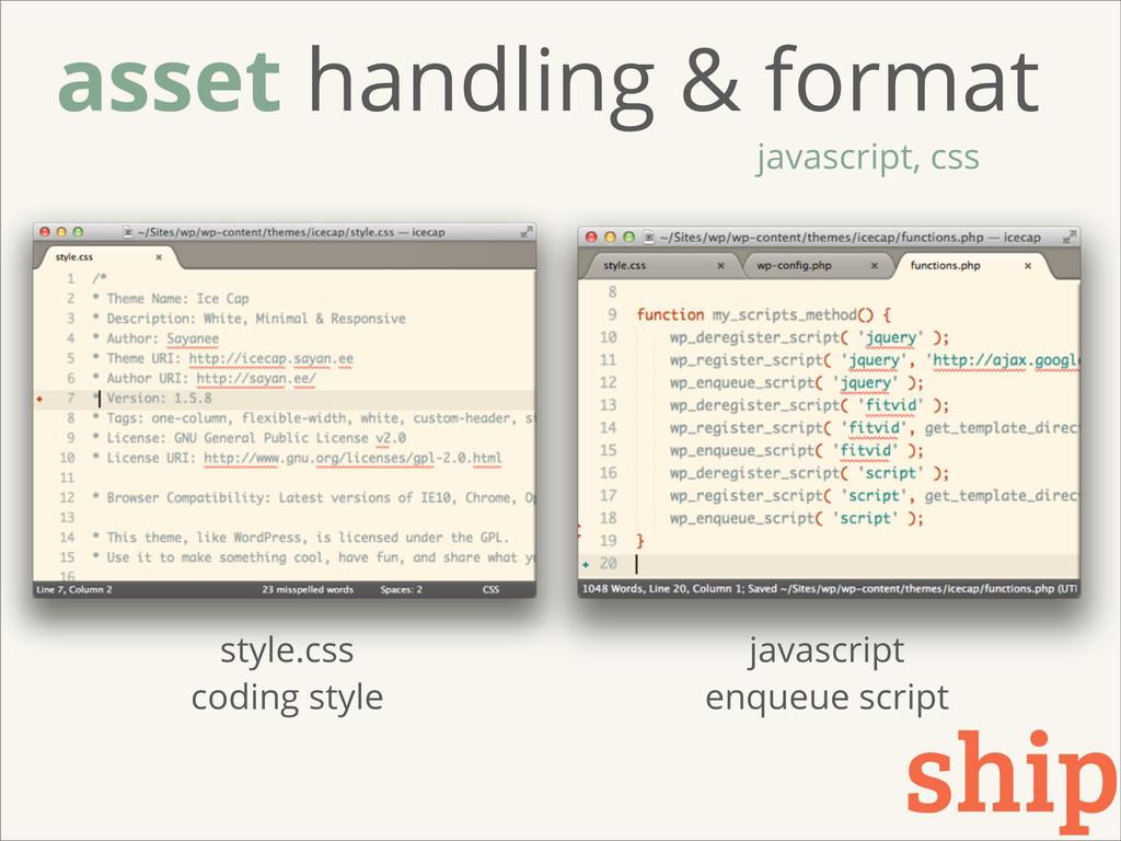 asset handling & format javascript, css ship st...