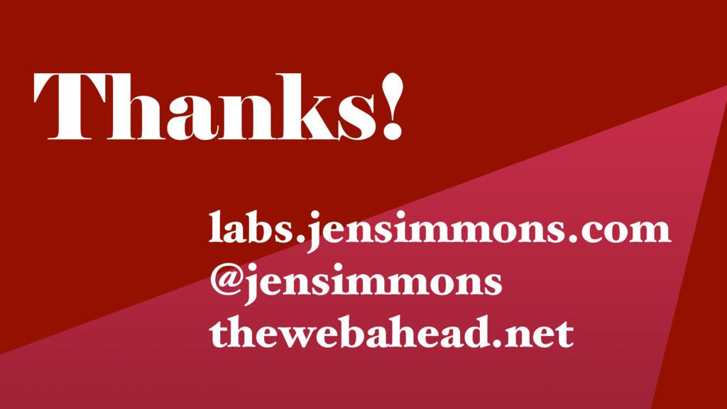 Thanks! labs.jensimmons.com @jensimmons theweba...